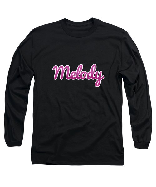 Melody #melody Long Sleeve T-Shirt