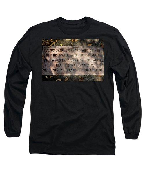 Never Thirst - John 4 Long Sleeve T-Shirt