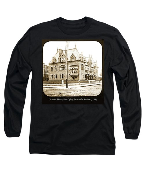 Old Customs House And Post Office, Evansville, Indiana, 1915 Long Sleeve T-Shirt