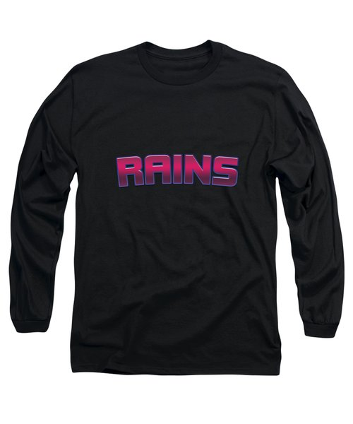 Rains #rains Long Sleeve T-Shirt