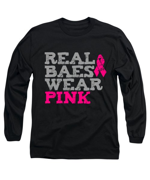 Real Baes Wear Pink Long Sleeve T-Shirt