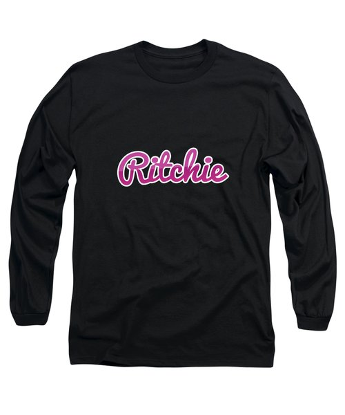 Ritchie #ritchie Long Sleeve T-Shirt