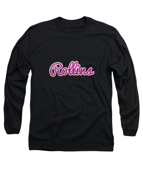 Rollins #rollins Long Sleeve T-Shirt