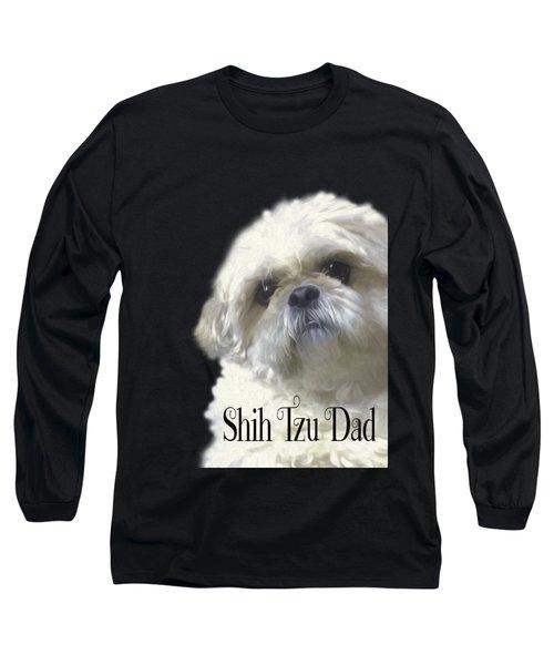 Shih Tzu For Dad Long Sleeve T-Shirt