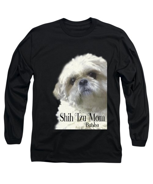 Long Sleeve T-Shirt featuring the photograph Shih Tzu For Mom-bubba by Ericamaxine Price