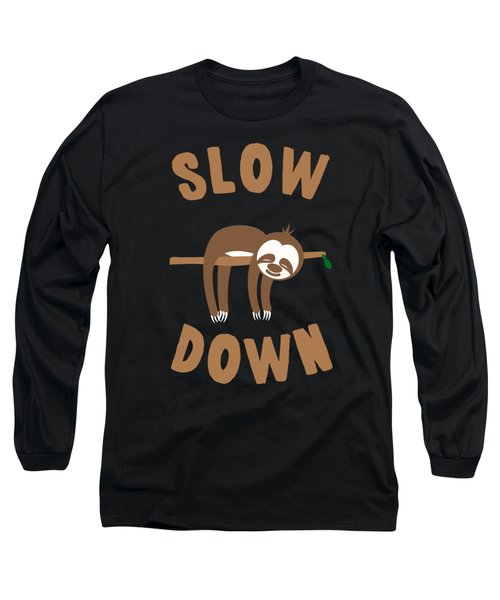 Slow Down Sloth Long Sleeve T-Shirt