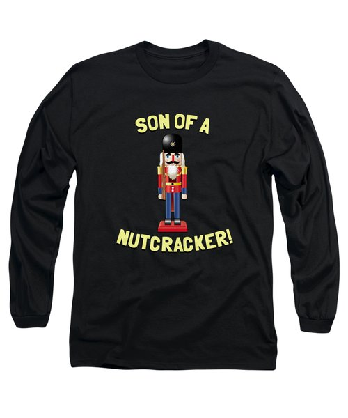 Son Of A Nutcracker Long Sleeve T-Shirt