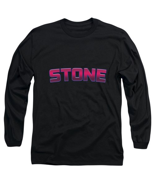Stone #stone Long Sleeve T-Shirt