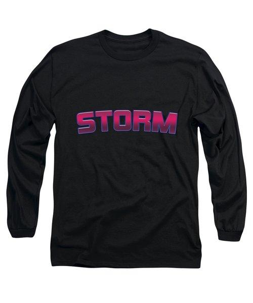 Storm #storm Long Sleeve T-Shirt