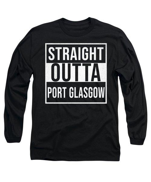 Straight Outta Port Glasgow Long Sleeve T-Shirt