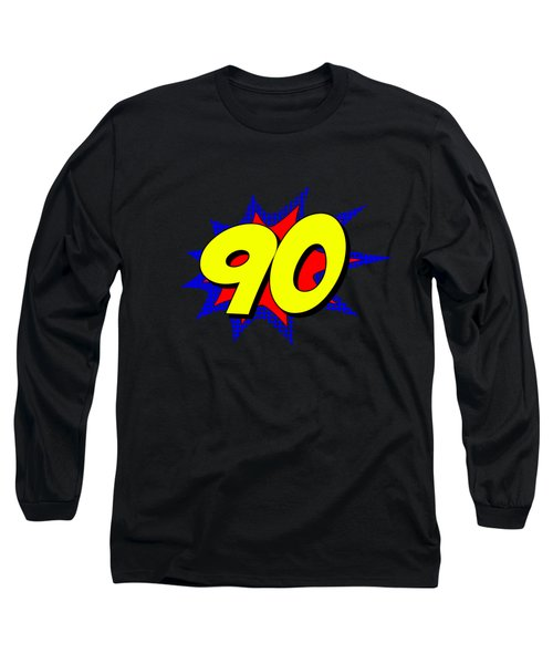 Superhero 90 Years Old Birthday Long Sleeve T-Shirt