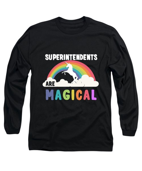 Superintendents Are Magical Long Sleeve T-Shirt