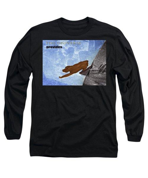 The Universe Provides Long Sleeve T-Shirt