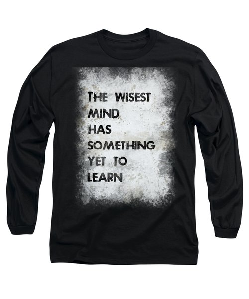 The Wisest Mind Long Sleeve T-Shirt