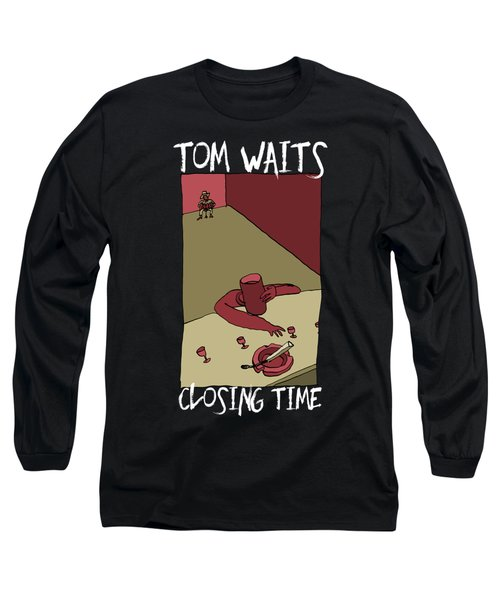 Tom Waits - Closing Time Long Sleeve T-Shirt