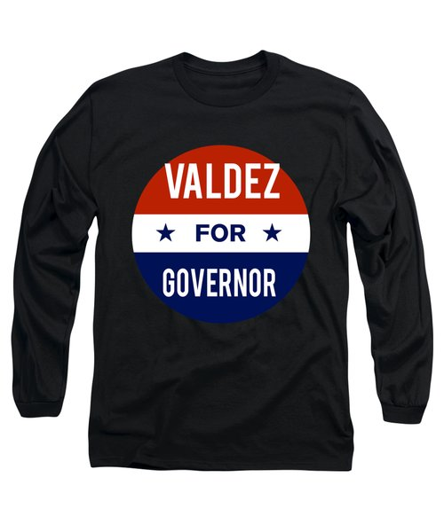 Valdez For Governor 2018 Long Sleeve T-Shirt