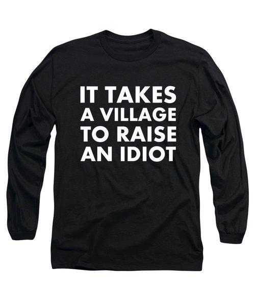 Village Idiot Wt Long Sleeve T-Shirt