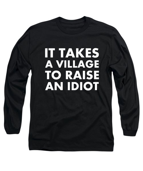 Village Idiot Wt Long Sleeve T-Shirt