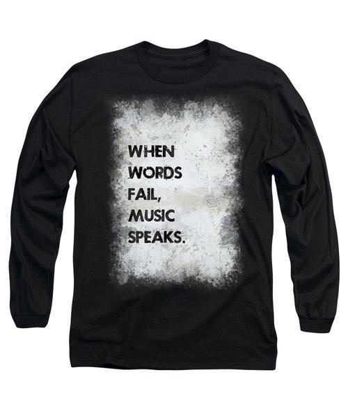 When Words Fail Long Sleeve T-Shirt