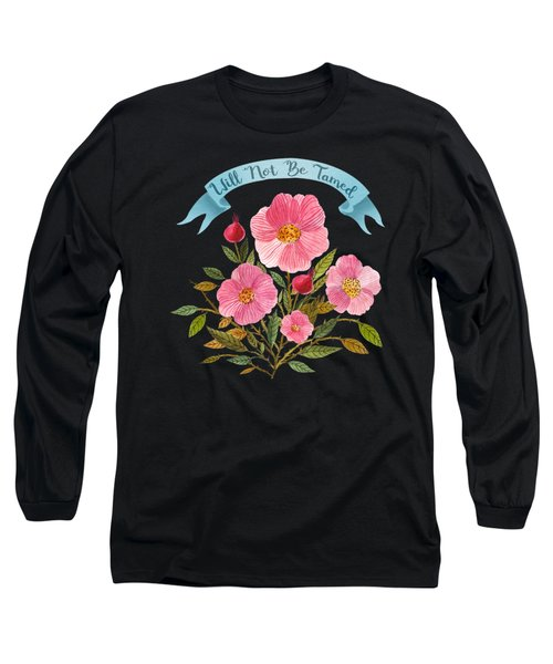 Will Not Be Tamed Floral Watercolor Long Sleeve T-Shirt