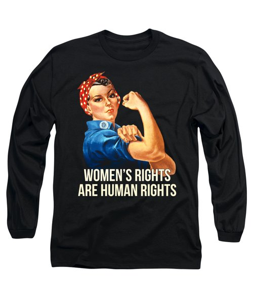 Womens Rights Are Human Rights Tshirt Long Sleeve T-Shirt
