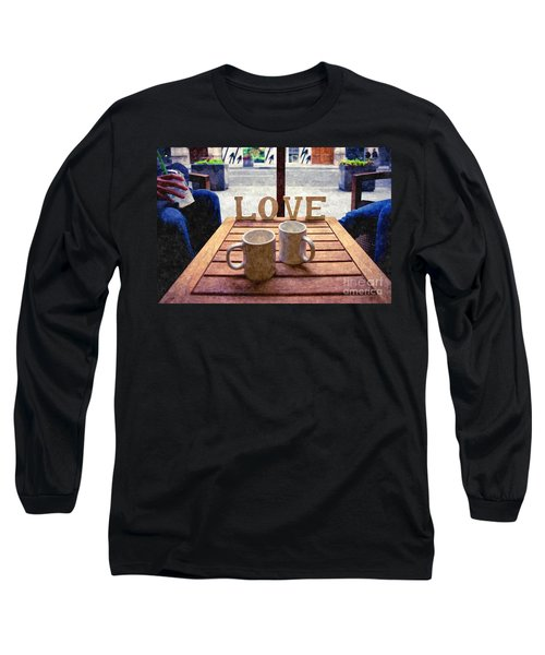 Word Love Next To Two Cups Of Coffee On A Table In A Cafeteria,  Long Sleeve T-Shirt