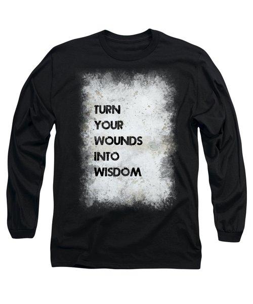 Wounds Into Wisdom Long Sleeve T-Shirt