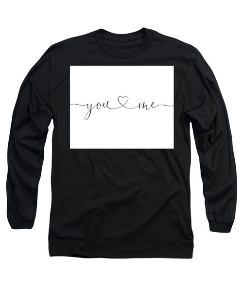 You And Me Black And White Long Sleeve T-Shirt