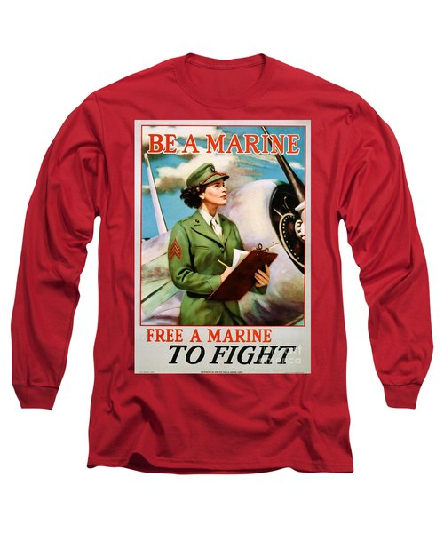 Be A Marine - Free A Marine To Fight Long Sleeve T-Shirt
