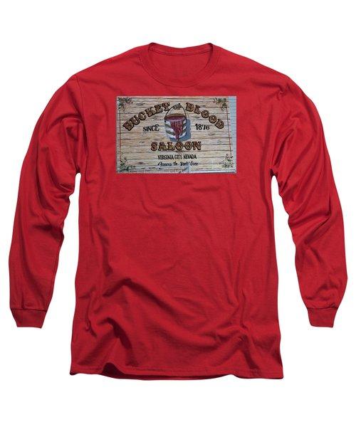 Bucket Of Blood Saloon 1876 Long Sleeve T-Shirt