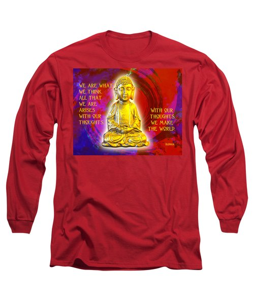 Buddha's Thoughts 2 Long Sleeve T-Shirt by Ginny Gaura