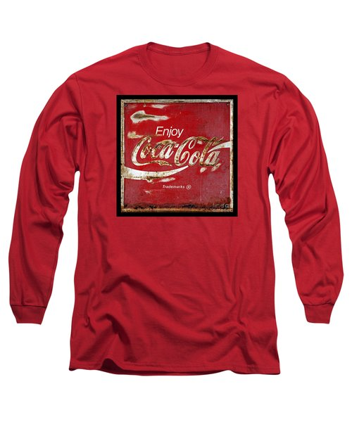 Coca Cola Vintage Rusty Sign Long Sleeve T-Shirt by John Stephens