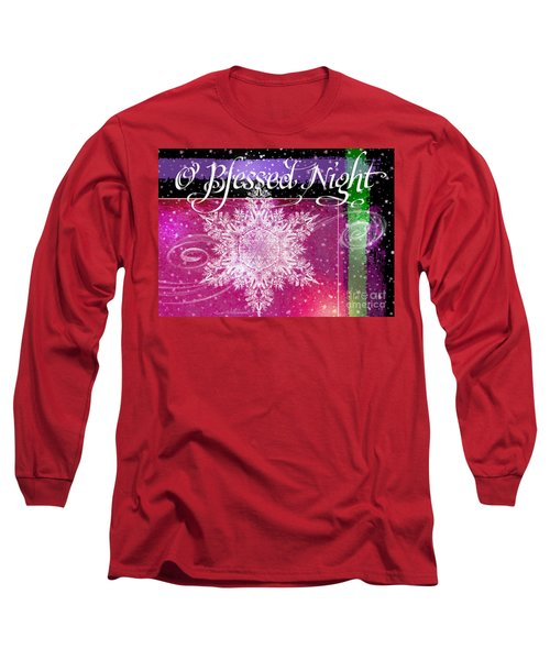 O Blessed Night Greeting Long Sleeve T-Shirt