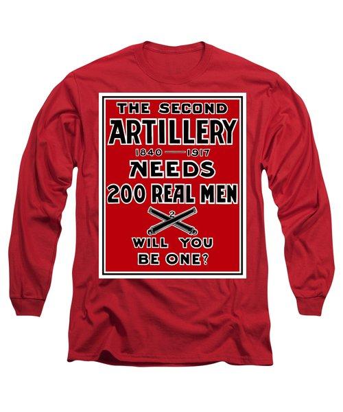 The Second Artillery Needs 200 Real Men Long Sleeve T-Shirt