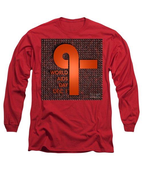 World Aids Day Long Sleeve T-Shirt