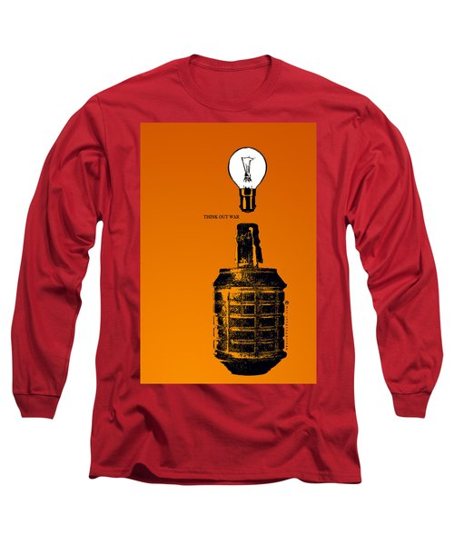 Think Out War Long Sleeve T-Shirt by Tony Koehl