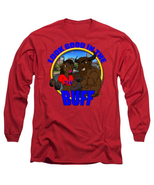 06 Look Good In The Buff Long Sleeve T-Shirt by Michael Frank Jr