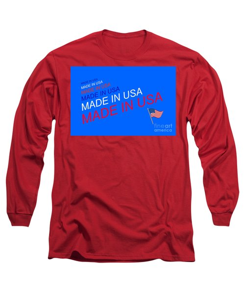 Made In Usa Long Sleeve T-Shirt