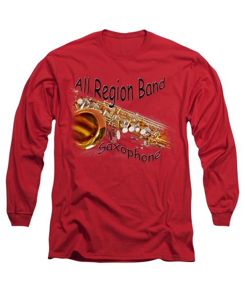 All Region Band Saxophone Long Sleeve T-Shirt by M K  Miller