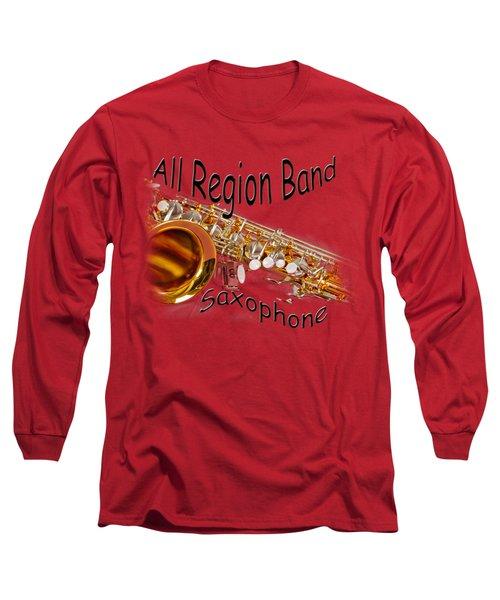 All Region Band Saxophone Long Sleeve T-Shirt