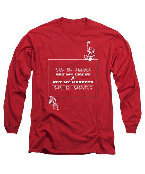 Long Sleeve T-Shirt featuring the digital art Not My Circus Not My Monkeys by Menega Sabidussi