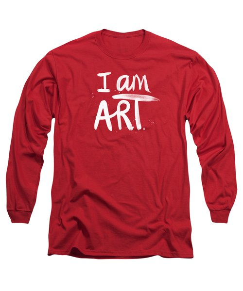 I Am Art- Painted Long Sleeve T-Shirt by Linda Woods