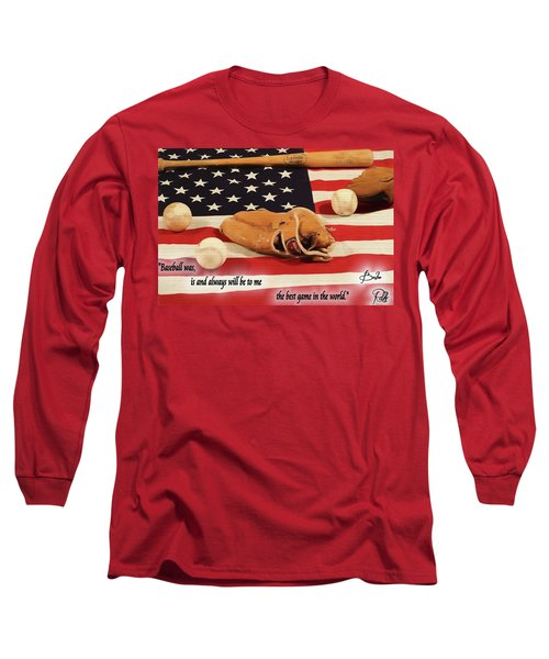Babe Ruth Baseball Quote Long Sleeve T-Shirt by Dan Sproul