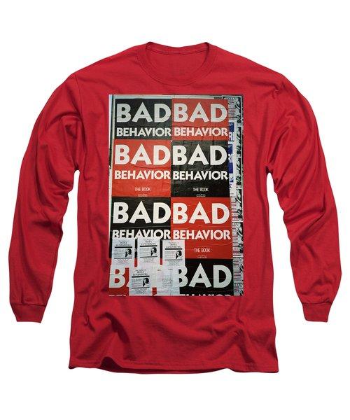 Bad Behavior Long Sleeve T-Shirt