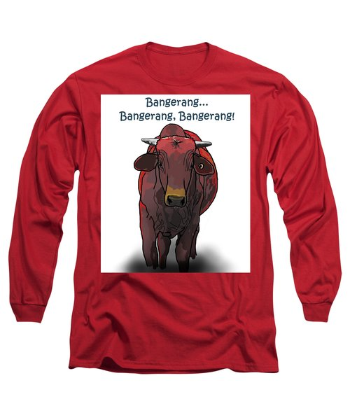 Bangerang Long Sleeve T-Shirt
