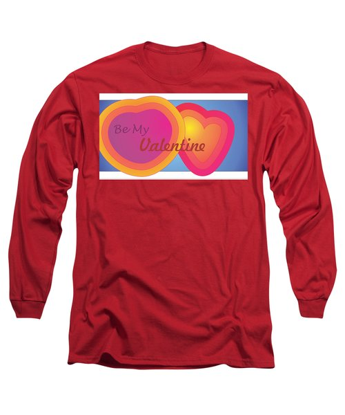 Be My Valentine Card Long Sleeve T-Shirt by Sherril Porter