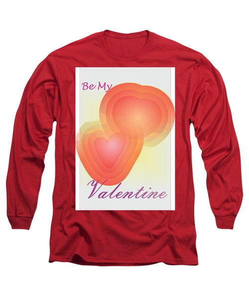 Long Sleeve T-Shirt featuring the digital art Be My Valentine by Sherril Porter