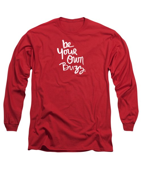 Be Your Own Buzz Long Sleeve T-Shirt
