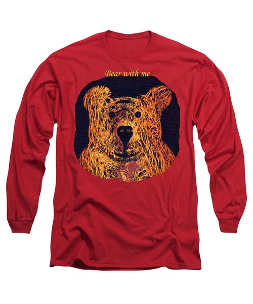 Bear With Me Long Sleeve T-Shirt by John M Bailey