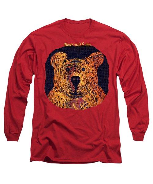 Bear With Me Long Sleeve T-Shirt